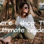Where I Shop: The Ultimate Guide