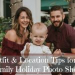Outfit & Location Tips for a: Family Holiday Shoot