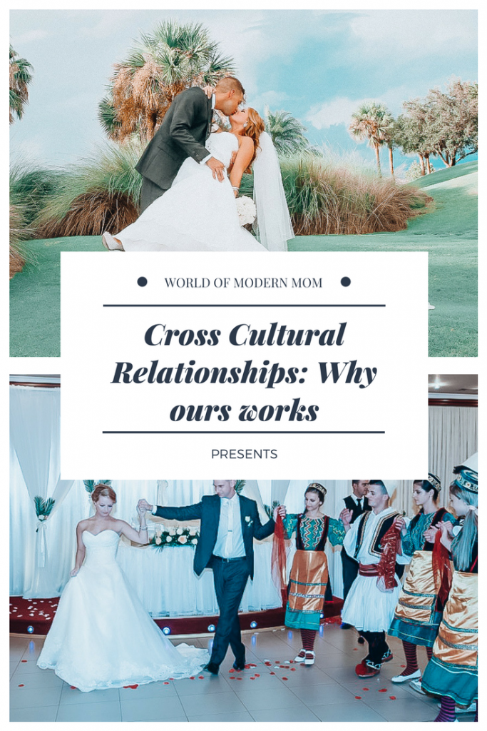 Cross Cultural Relationships: Why ours works