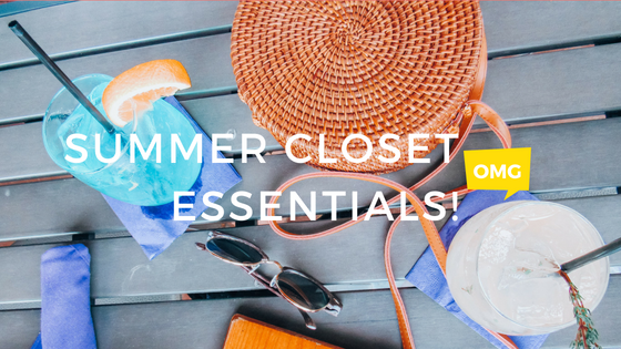 Summer closet essentials!