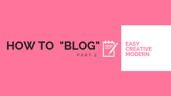 "How to ""Blog"" Part 2"