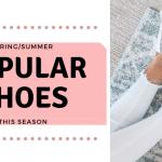 Popular Shoes this summer season!