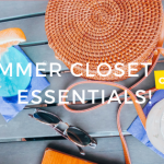 Summer closet essentials!